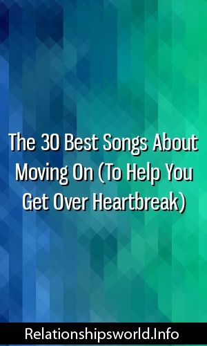 Best songs about moving on