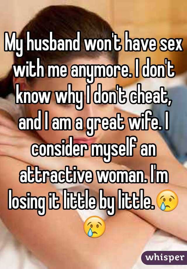 Why won t my husband have sex with me