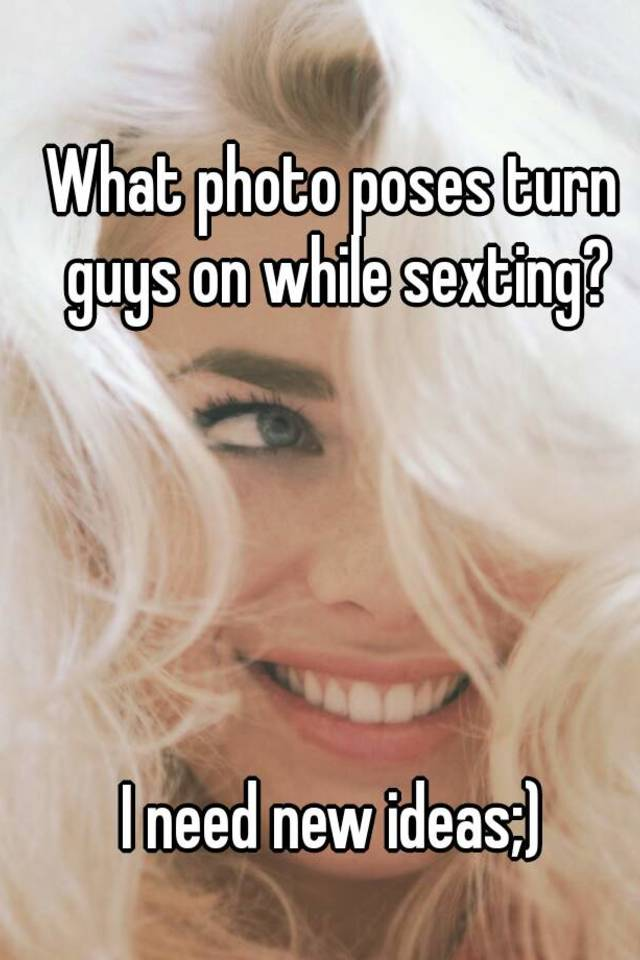 Sexting picture ideas for guys