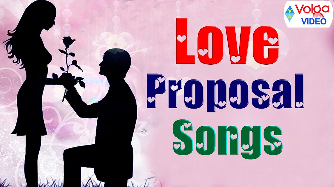 Love proposal songs