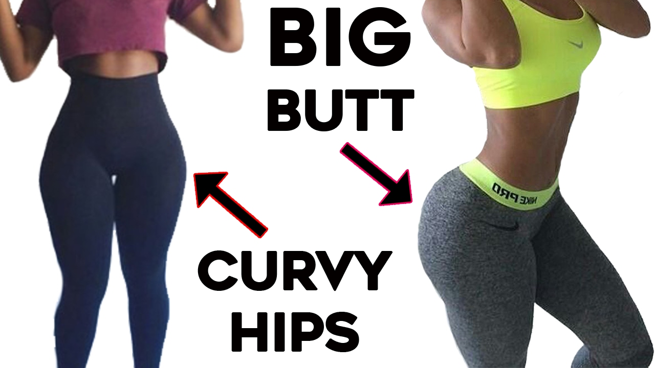 How to get bigger hips and bum