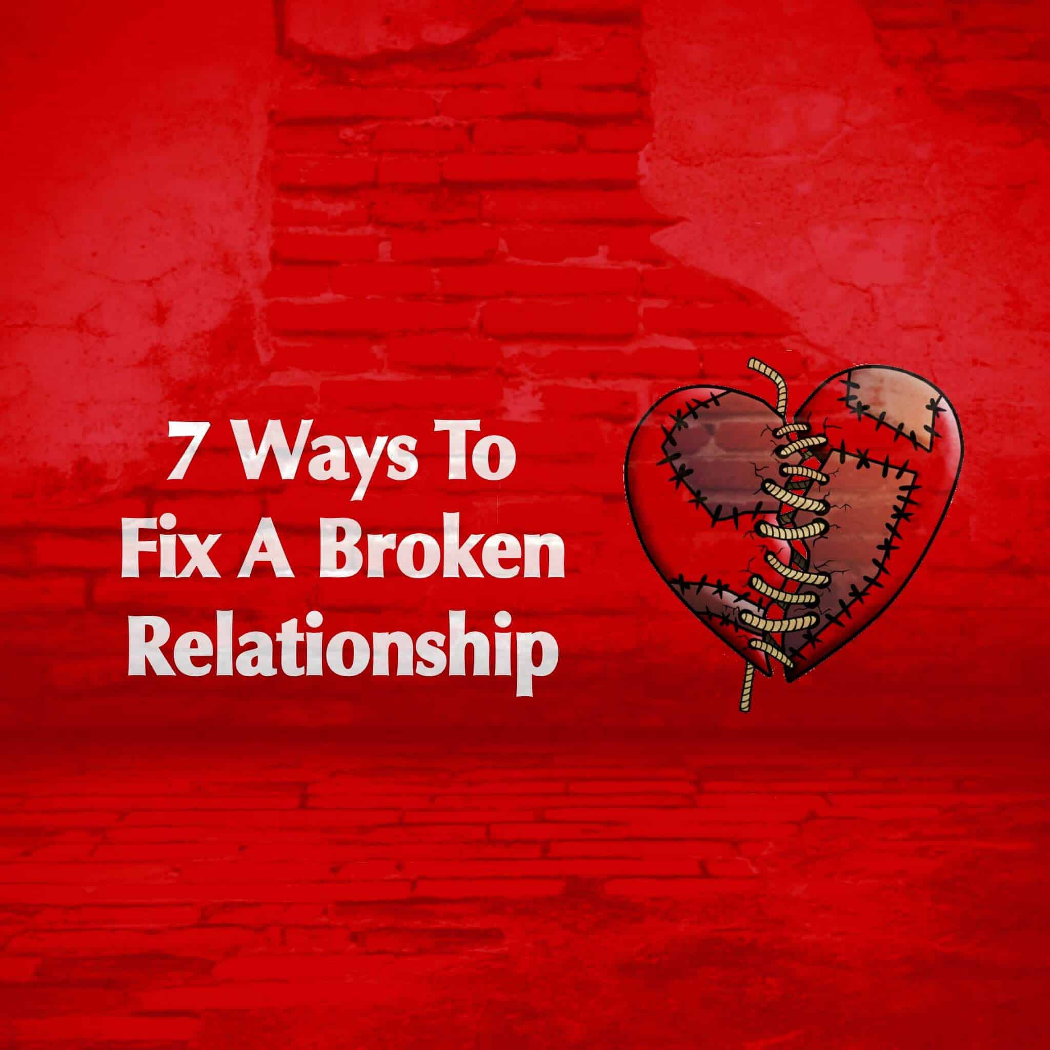 How to fix a broken love relationship