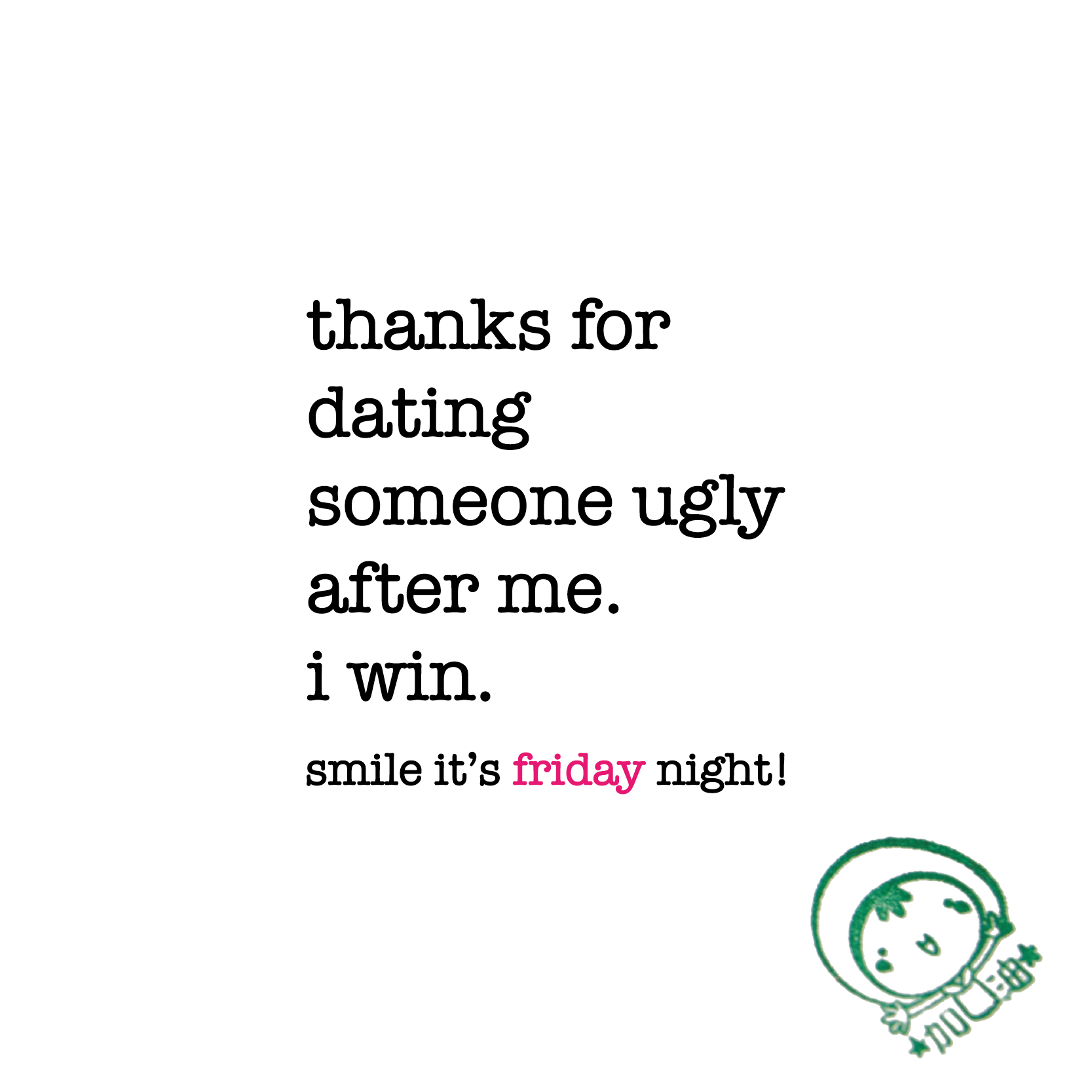 Dating someone ugly