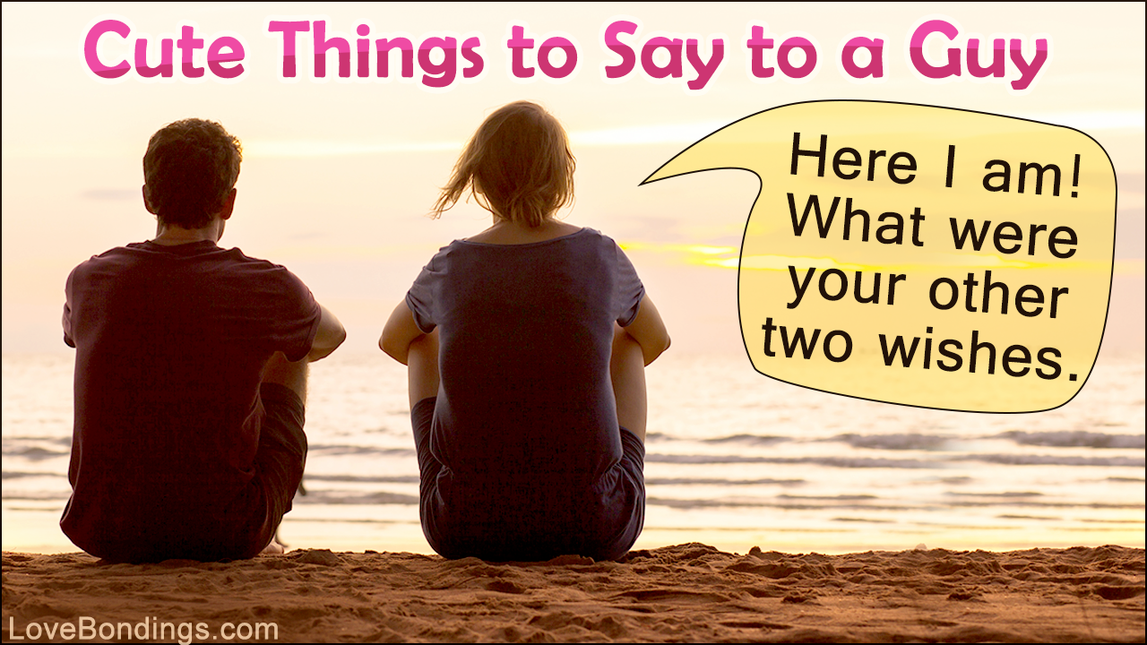 Things to say to make a girl feel better. Things To Say To