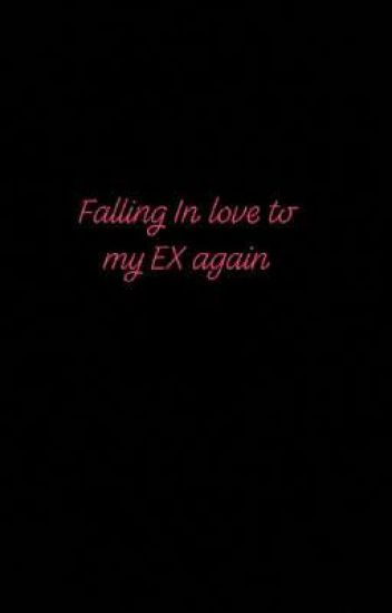 Falling in love with my ex again