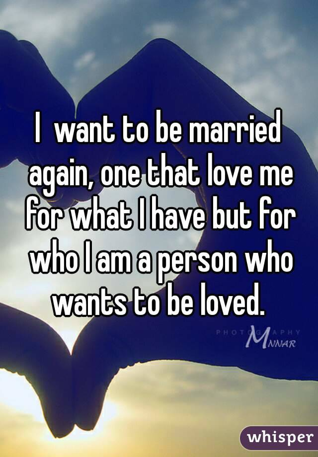 I want to be married