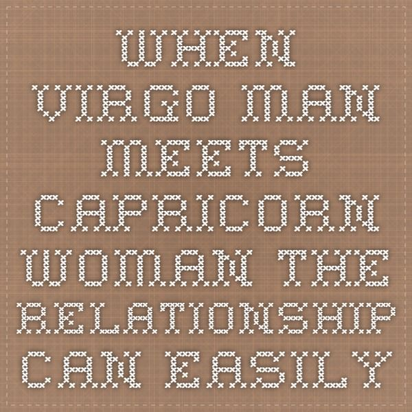 Capricorn woman and virgo man relationship  Virgo Man and