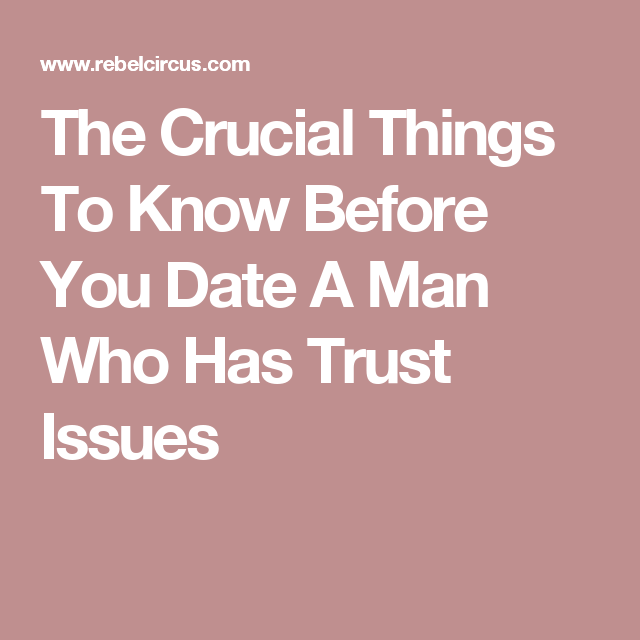 Dating a man with trust issues