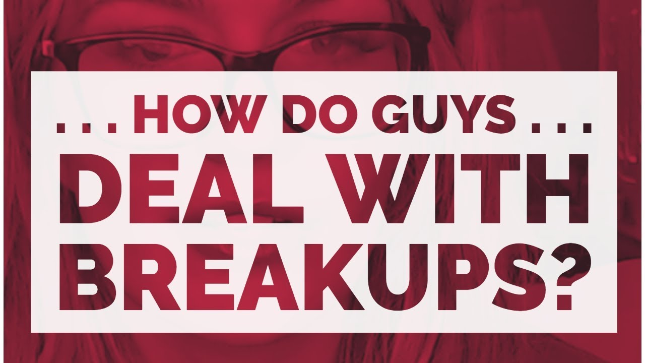 How does a breakup affect a man