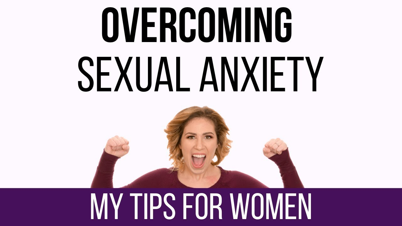 Getting over sexual performance anxiety