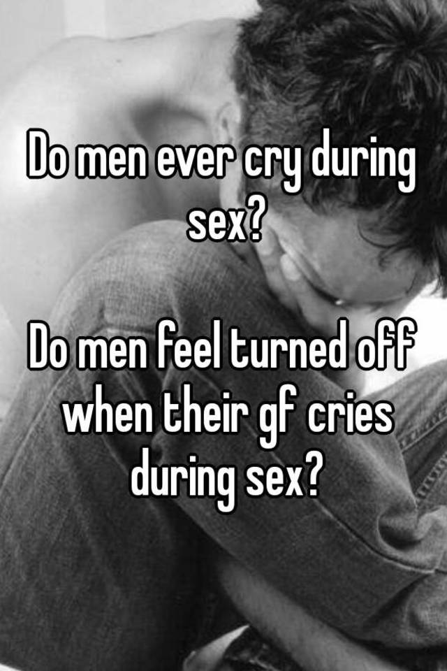 Likes when i cry during sex