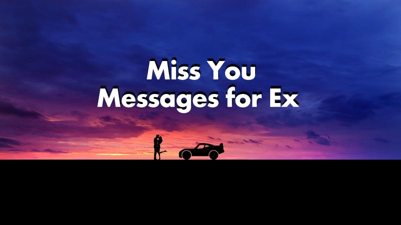 Missing your ex girlfriend