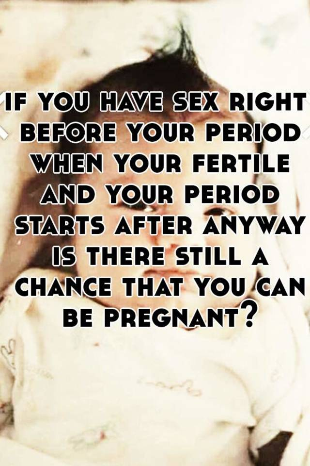 Sex made my period start