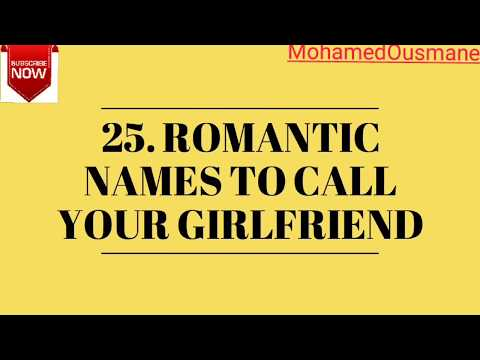 Romantic names call your girlfriend