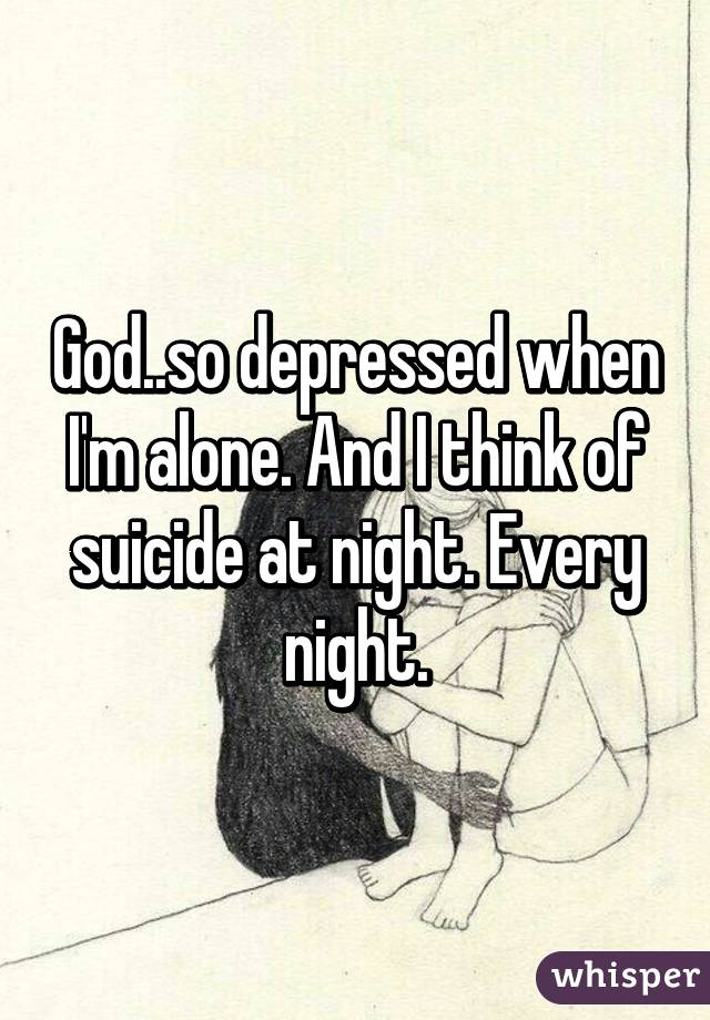 Why do i feel suicidal at night