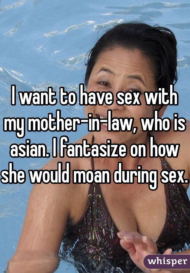 My mother wants to have sex