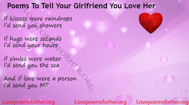Tell your girlfriend you love her